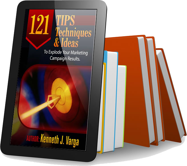 121 Tips, Techniques, and Ideas to Explode Your Marketing Campaign Results